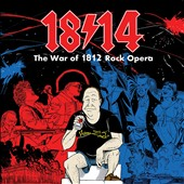 1814!: The War of 1812 Rock Opera [Original Cast Recording]