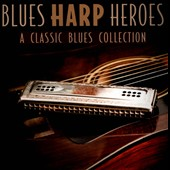 Various Artists: Blues Harp Heroes: A Classic Blues Collection