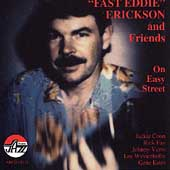 Fast Eddie Erickson: On Easy Street
