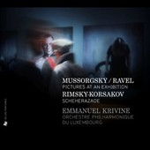 Mussorgsky, Ravel: Pictures at an Exhibition; Rimsky-Korsakov: Sheherazade / Luxembourg PO, Krivine