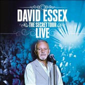 David Essex: The Secret Tour: Live