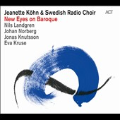 Jeanette Kohn/Swedish Radio: New Eyes on Baroque