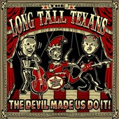 Long Tall Texans: The Devil Made Us Do It [Digipak]