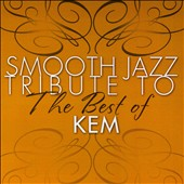 Various Artists: Smooth Jazz Tribute to the Best of Kem