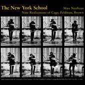 The New York School: Nine Realizations of Cage, Feldman, Brown