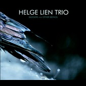 Helge Lien Trio/Helge Lien: Badgers and Other Beings [Digipak]