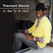 Trenton Davis: It Had To Be Said [Digipak]