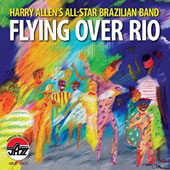 Harry Allen/Harry Allen's All-Star Brazilian Band: Flying Over Rio [9/9]