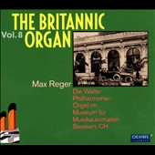 The Britannic Organ, Vol. 8: Max Reger