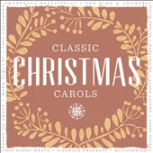 Various Artists: Classic Christmas Carols
