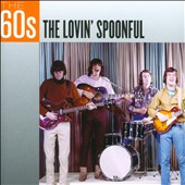 The Lovin' Spoonful: The 60s: The Lovin' Spoonful *