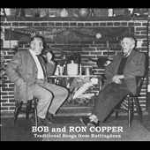 Bob & Ron Copper: Traditional Songs From Rottingdean [Digipak]