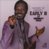 Early B: History of Jamaica Early B at Midnight Rock