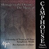 Mark Camphouse (b.1954): Homage to the Dream  / UT El Paso Symphonic Winds; Hufstader