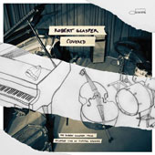 Robert Glasper (Piano): Covered: The Robert Glasper Trio Recorded Live at Capitol Studios