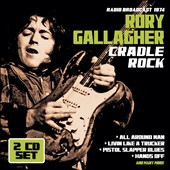 Rory Gallagher: Cradle Rock: Radio Broadcast, 1974