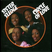 Sister Sledge: Circle of Love [40th Anniversary Special Edition]