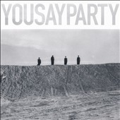 You Say Party! We Say Die!: You Say Party [Digipak] *