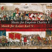 Music for Emperor Charles V by Thoinot Arbeau, Luis de Narvaez, Michael Praetorius, Tielman Susato, Francisco de la Torre / Mathias Gerchen, bass; Capella de la Torre