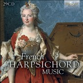 French Harpsichord Music - Works by Chambonnières, Clérambault, Couperin, dÆAnglebert, Forqueray, Forqueray, Marchand / Pieter-Jan Belder, Michael Borgstede, Yago Mahúgo, Francesco Cera, harpsichord