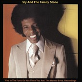 Sly & the Family Stone: Who in the Funk Do You Think You Are: The Warner Bros. Recordings