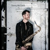 Donny McCaslin: Beyond Now *