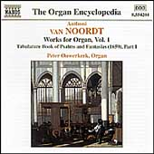 Organ Encyclopedia - Van Noordt: Works for Organ Vol 1