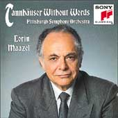 Wagner: Tannhaüser Without Words / Maazel, Pittsburgh SO