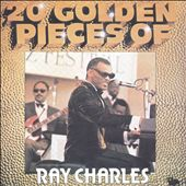 Ray Charles: 20 Golden Pieces of Ray Charles