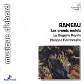 Rameau: Les Grands Motets / Herreweghe, La Chapelle Royale