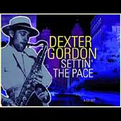 Dexter Gordon: Settin' the Pace [Proper] [Box]