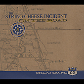 The String Cheese Incident: On the Road: 04-24-02 Orlando, FL