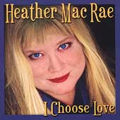 Heather MacRae: I Choose Love *