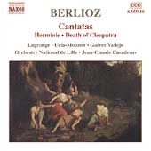 Berlioz: Cantatas / Casadesus, Lagrange, Uria-Monzon, et al