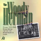 Woody Herman: Woody Herman Shows 1944-1946