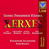 Handel: Xerxes / Bolton, Murray, Kenny, Kaufmann, et al