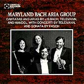 Maryland Bach Aria Group - Bach, Telemann, Fasch, et al