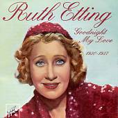 Ruth Etting: Goodnight My Love
