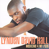 Lynden David Hall: Medicine 4 My Pain