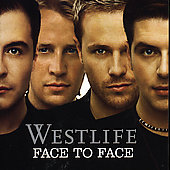 Westlife: Face to Face [Bonus Track]
