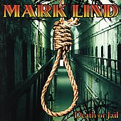 Mark Lind: Death or Jail