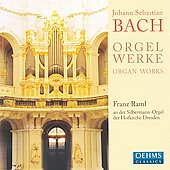 Bach: Orgel Werke / Franz Raml