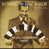 Wynonie Harris: Rock Mr, Blues!: The King & Atco Recordings 1949-1956 *