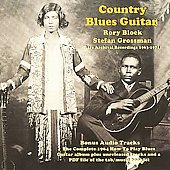 Rory Block/Stefan Grossman: Country Blues Guitar: Rare Archival Recording 1963-1971