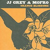 JJ Grey & Mofro: Orange Blossoms
