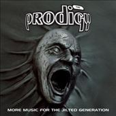 The Prodigy: Music for the Jilted Generation [More Music for the Jilted Generation UK]