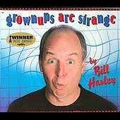 Bill Harley: Grownups Are Strange [Slimline]
