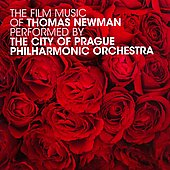 City of Prague Philharmonic Orchestra: The Film Music of Thomas Newman