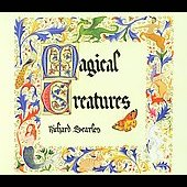 Richard Searles: Magical Creatures: A Musical Book of Beasts [Digipak]