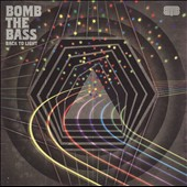 Bomb the Bass: Back to Light *